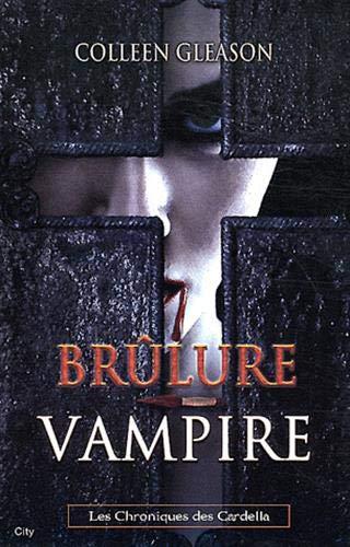 Brulure vampire Chroniques Gardella T04