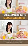 The Breastfeeding Diet to Feed Yourself and Baby: The Most Important Point About Your Breastfeeding Diet