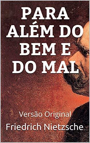 PARA ALÉM DO BEM E DO MAL : Versão Original (Pensadores Mundiais Livro 1)