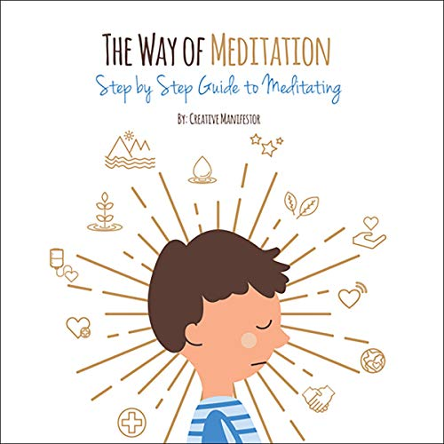 The Way of Meditation Step by Step Guide to Meditating cover art