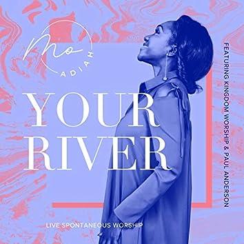 Your River (Live Spontaneous Worship)