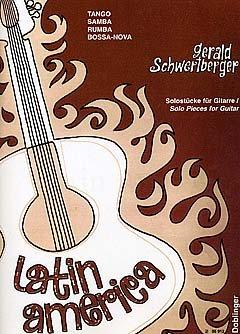 LATIN AMERICA - arrangiert für Gitarre [Noten / Sheetmusic] Komponist: SCHWERTBERGER GERALD