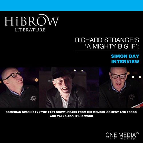 HiBrow: Richard Strange's A Mighty Big If with Simon Day audiobook cover art
