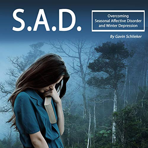 SAD: Overcoming Seasonal Affective Disorder and Winter Depressions audiobook cover art