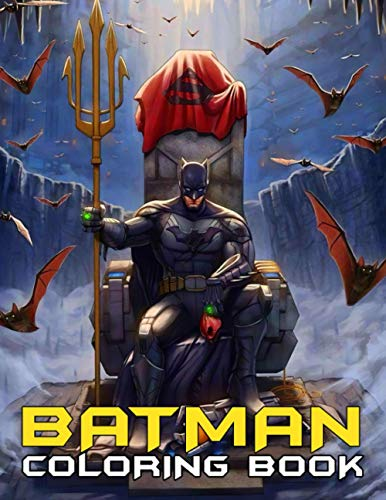 Batman Coloring Book: Great Coloring Book For Those Who Are Relaxing ALots Of Beautiful