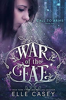 Call to Arms (War of the Fae Book 2) by [Elle Casey]