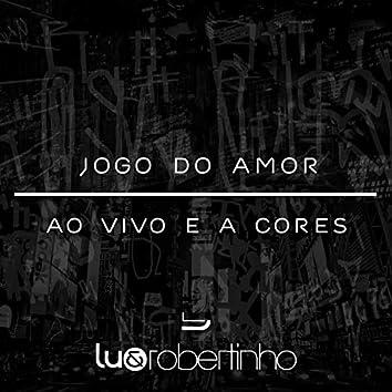 Jogo Do Amor / Ao Vivo E a Cores