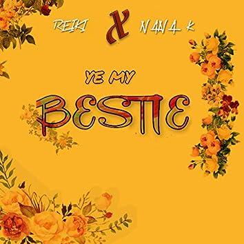 Ye My Bestie (feat. Reiki)