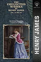 The Collected Works of Henry James, Vol. 21 (of 36): The Pension Beaurepas; A Bundle of Letters (Throne Classics)