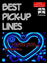 Best Pick Up Lines (Annotated & Illustrated) (English Edition)
