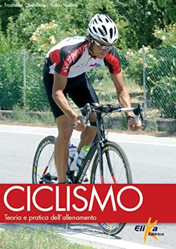 Ciclismo. Teoria e pratica dell'allenamento