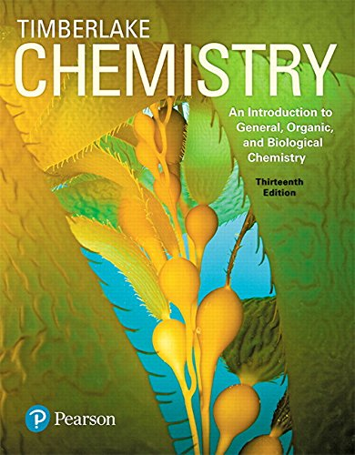 Compare Textbook Prices for Chemistry: An Introduction to General, Organic, and Biological Chemistry 13 Edition ISBN 9780134421353 by Timberlake, Karen C.