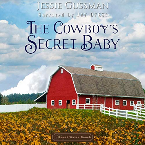 The Cowboy's Secret Baby Audiobook By Jessie Gussman cover art