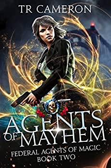 Agents Of Mayhem: An Urban Fantasy Action Adventure in the Oriceran Universe (Federal Agents of Magic Book 2) by [TR Cameron, Martha Carr, Michael Anderle]