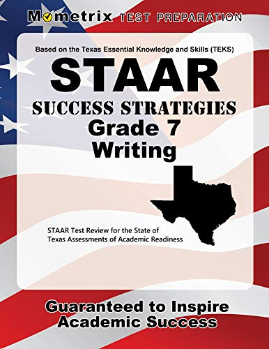 Staar Success Strategies Grade 7 Writing Study Guide Staar Test Review For The State Of Texas Assessments Of Academic Readiness
