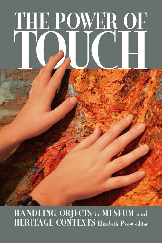 Download The Power of Touch: Handling Objects in  Museum and Heritage Context (University College London Institute of Archaeology Publications) 159874304X