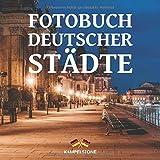 Fotobuch deutscher Städte: 70 Wundervolle deutsche Städte: Berlin, Hamburg und viel mehr - Das perfekte Geschenk