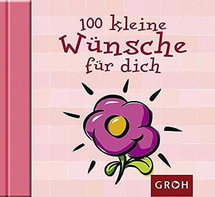 100 kleine Wünsche für dich