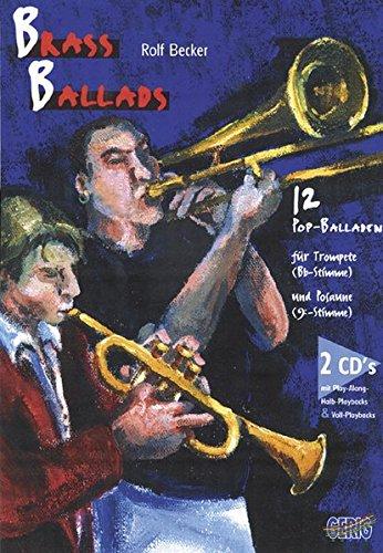 Brass Ballads: 12 Pop-Balladen für Trompete und Posaune
