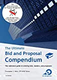 The Ultimate Bid and Proposal Compendium: The reference guide to winning bids, tenders and proposals.
