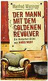 Der Mann mit dem goldenen Revolver: Ein Hinterhof-Krimi mit Marek Miert (HAYMON TASCHENBUCH)