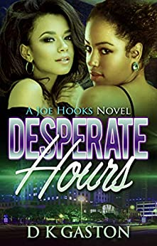 Desperate Hours (Lost Hours Book 3) by [D K Gaston]