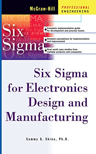 Six Sigma for Electronics Design and Manufacturing (Professional Engineering)