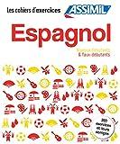 Espagnol debutants & faux debutants: 350 exercices et leurs corrigés: 2 (Quaderni)
