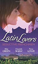 Latin Lovers: Seductive Frenchmen: Chosen as the Frenchman's Bride / The Frenchman's Captive Wife / The French Doctor's Midwife Bride (Mills & Boon Special Releases) by Abby Green (2011-11-04)