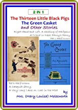 THE THIRTEEN LITTLE BLACK PIGS / THE GREEN CASKET and Other Stories by Mrs Moleswort