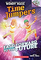 Fast-Forward to the Future! (Time Jumpers)