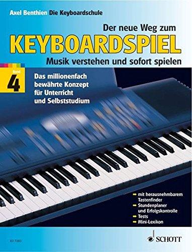Der neue Weg zum Keyboardspiel, 6 Bde., Bd.4: Die Keyboardschule für alle einmanualigen Modelle mit Begleitautomatik und Rhythmusgerät, für den ... und sofort spielen. Band 4. Keyboard.