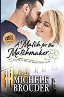 A Match for the Matchmaker (Large Print) (Escape to Ireland)