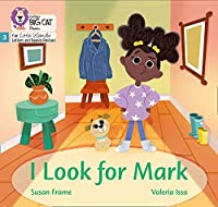 I Look for Mark: Phase 3 (Big Cat Phonics for Little Wandle Letters and Sounds Revised)