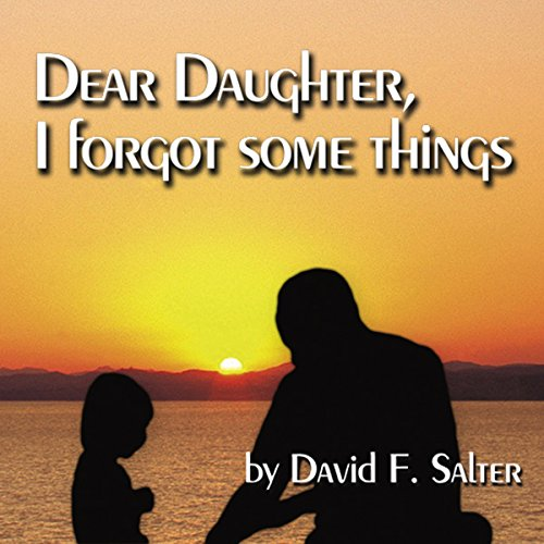 Dear Daughter, I Forgot Some Things audiobook cover art