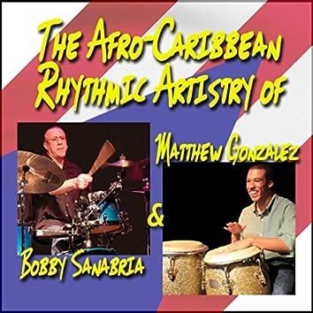 The Afro-Caribbean Rhythmic Artistry of Bobby Sanabria & Matthew Gonzalez