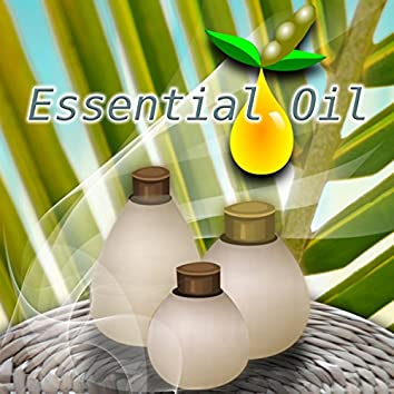 Essential Oil - Amazing Collection Sounds of Nature for Therapeutic Massage, Ralaxing Spa Background Music, Celebration Health, Sauna & Wellness, Aromatherapy & Healing Touch