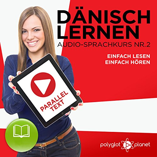 Dänisch Lernen - Einfach Hören - Einfach Lesen - Paralleltext (Dänisch Audio-Sprachkurs 2) [Learn Danish - Easy Listening, Easy Read, Parallel Text (Danish Audio Language Course 2)] cover art