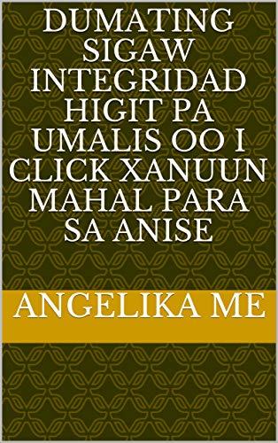 dumating sigaw integridad higit pa umalis oo i click xanuun mahal para sa anise (Italian Edition)