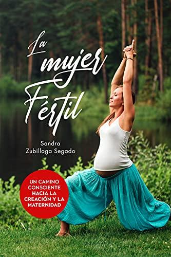 La Mujer Fértil: Un camino consciente hacia la creación y la maternidad
