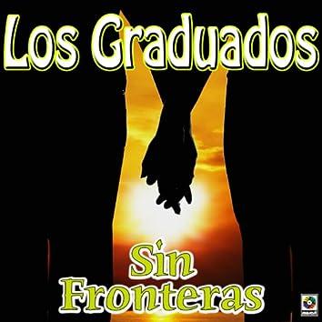 Sin Fronteras - Los Graduados Con Gustavo Quintero