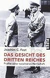 Joachim Fest: Das Gesicht des Dritten Reiches: Profile einer totalitären Herrschaft