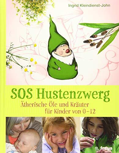 Kleindienst-John, Ingrid<br />SOS Hustenzwerg: Ätherische Öle und Kräuter für Kinder von 0-12 - jetzt bei Amazon bestellen