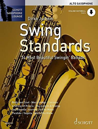 Swing Standards: Die 14 schönsten Swing-Balladen. Alt-Saxophon. (Schott Saxophone Lounge)