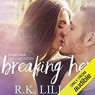 Breaking Her     Love Is War, Book 2              By:                                                                                                                                 R.K. Lilley                               Narrated by:                                                                                                                                 Jason Clarke,                                                                                        Sarah Naughton                      Length: 10 hrs and 1 min     501 ratings     Overall 4.5