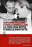 Giovanni Falcone e Paolo Borsellino. Le cose non dette e quelle non fatte