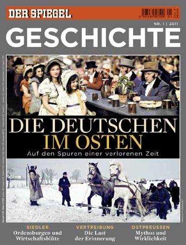 SPIEGEL GESCHICHTE 1/2011: Die Deutschen im Osten