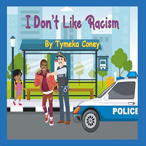 I Don't Like Racism Audiobook By Tymeka Coney cover art
