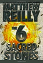 The Six Sacred Stones: A Novel by Matthew Reilly(2008-01-08)
