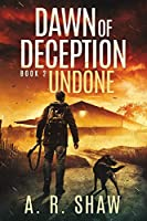 Undone: A Post-Apocalyptic Thriller (Dawn of Deception)
